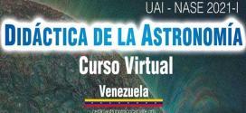 PARA TODOS LOS DOCENTES DEL PAÍS / Abierto curso virtual sobre didáctica de la astronomía para Venezuela