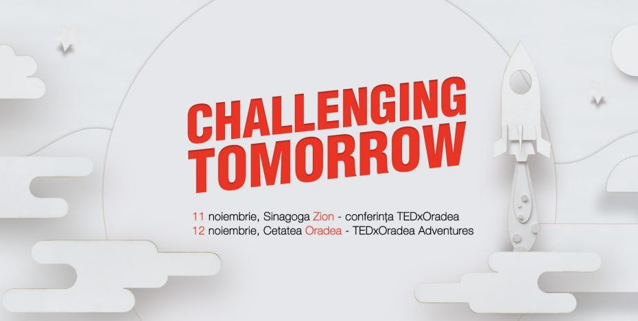 TEDxORADEA - Challenging Tomorrow