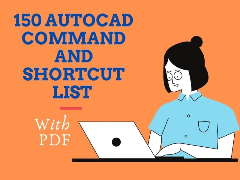 150 AutoCAD Command and Shortcut List With PDF