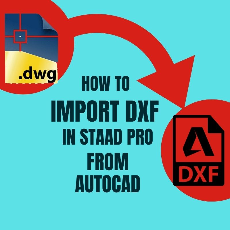 How to Import DXF in STAAD Pro From AutoCAD