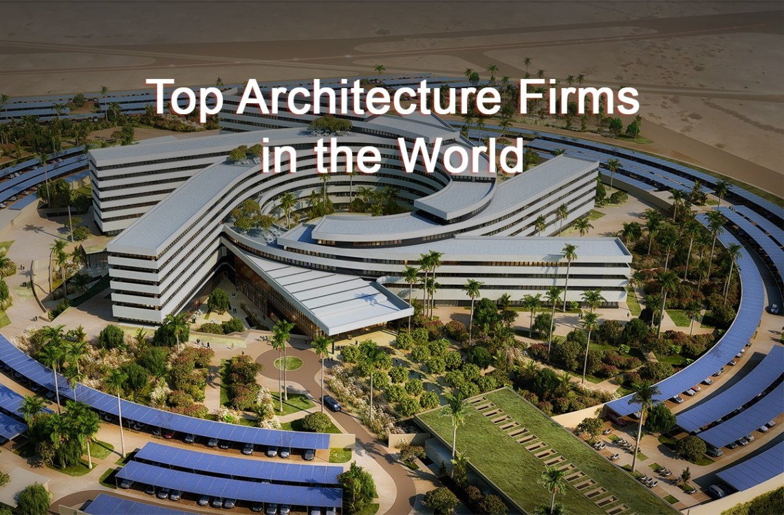 Top 9 Architecture Firms In The World 2020
