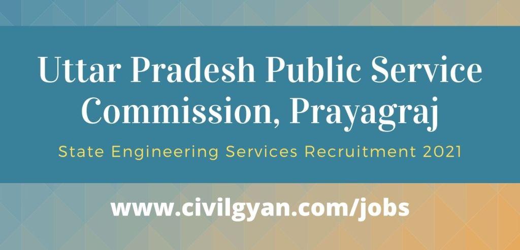 Uttar Pradesh Public Service Commission UPPSC State Engineering Services Recruitment 2021