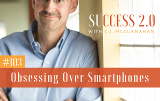 Success-2.0-Podcast-103-Obsessing-smartphones