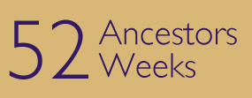 52 Ancestors In 52 Weeks Blogging Challenge (2014)