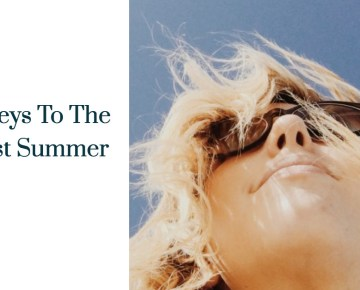 3 Keys To The Best Summer