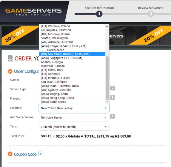 GameServer cobra +$2,00 por slot para o Brasil chegando a R$600,00 por 30dias http://www.gameservers.com/order/step2.php?game=196&players=64&DCID=31&voice=12,10&next_invoice_period=1