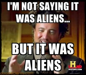 Ancient-Aliens-Meme-Hair-Guy-017_zps1b0b2856