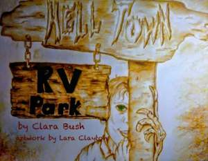 Hell Town RV Park, Episode 8. A Web Serial