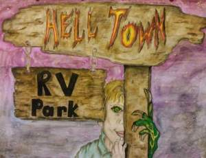 Hell Town RV Park, Episode 12. A Web Serial