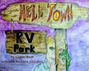 Hell Town RV Park, Episode 1. A Web Serial
