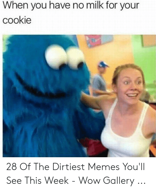 cookie monster looking at that cookie - dirty memes