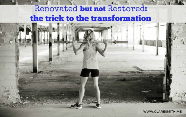Renovated but not restored: The trick to the transformation : www.claresmith.me