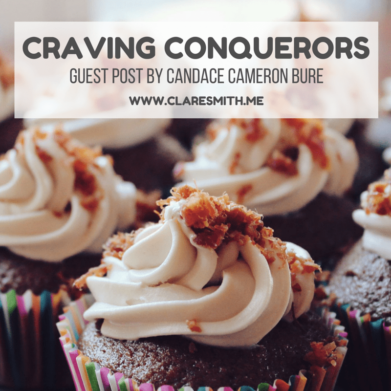 Craving Conquerors: Guest post by Candace Cameron Bure