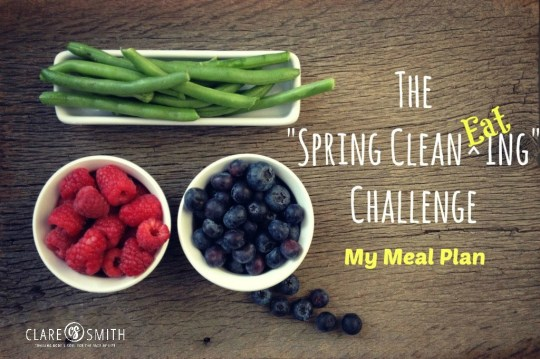 2015 Spring Clean EATing My Meal Plan: www.claresmith.me