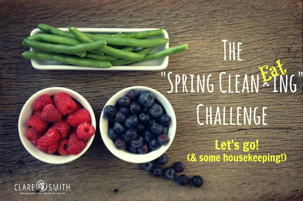 2015 Spring Clean EATing Challenge: Let's Go! (& some housekeeping!)