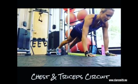 Chest & TricepsVideo  Circuit: www.claresmith.me
