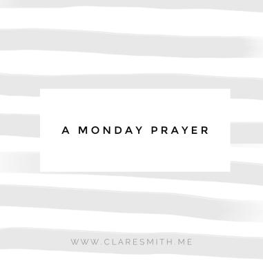 A Monda Prayer: www.claresmith.me