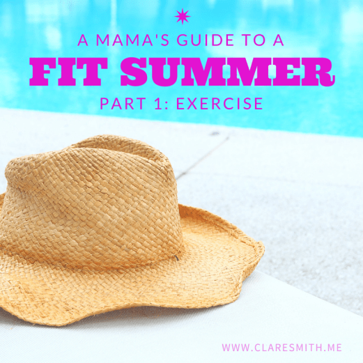 A Mama's Guide to a Fit Summer: