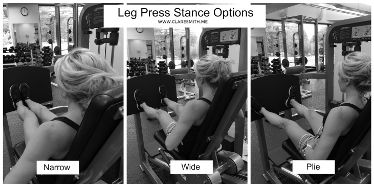 Leg Press Stance Options: www.claresmith.me