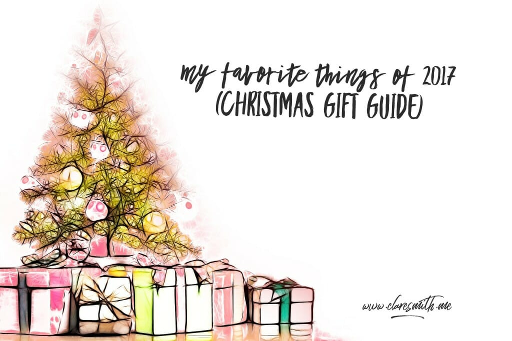 My favorite things of 2017 (Christmas gift guide!)