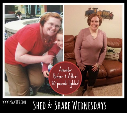Shed & Share Wednesdays: Find out how Amanda lost over 30 lbs! : peak313.com