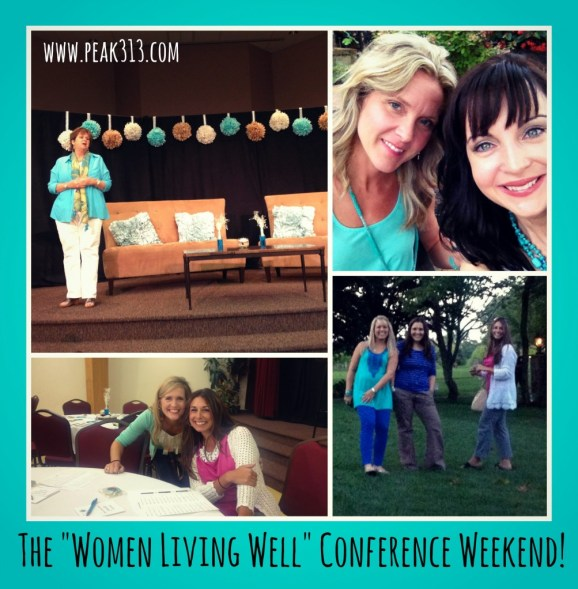"""The """"Women Living Well"""" Conference Weekend   peak313.com"""