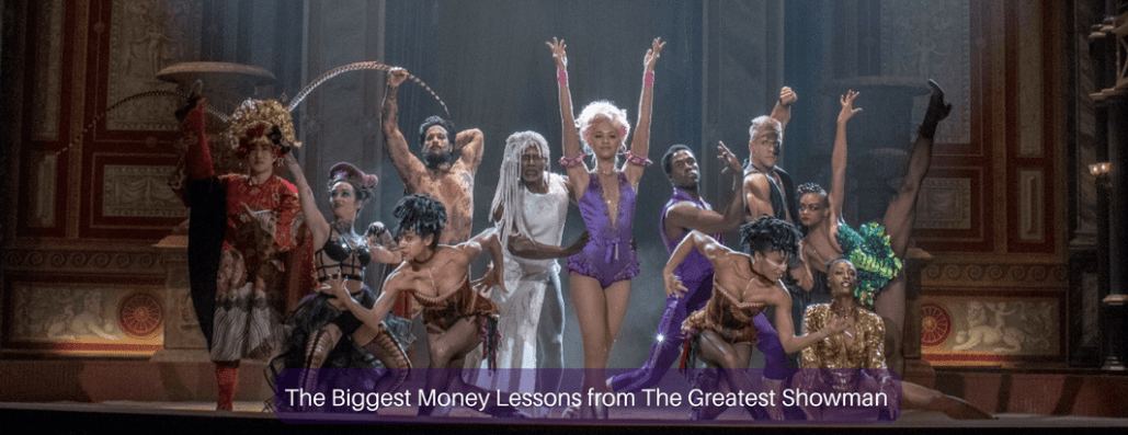 The Biggest Money Lessons from The Greatest Showman