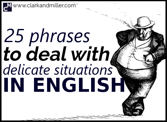 25 Common English Euphemisms to Deal With Delicate Situations in English