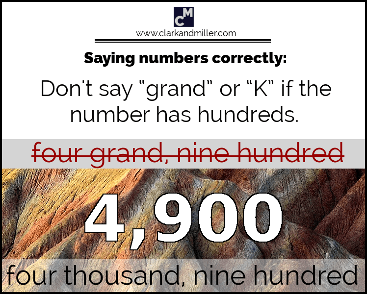 Don't say 'grand' or 'K' if the number has hundreds