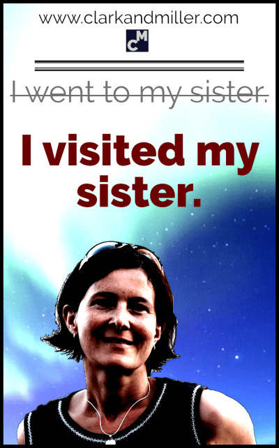I visited my sister