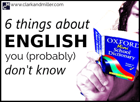 6 Things About English You (Probably) Don't Know