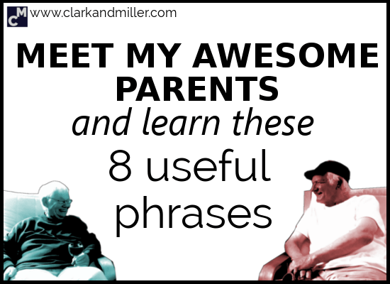 Meet My Awesome Parents and Learn These 8 Useful English Phrases