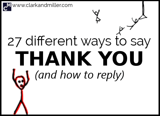 27 Different Ways to Say Thank You (And How to Reply)