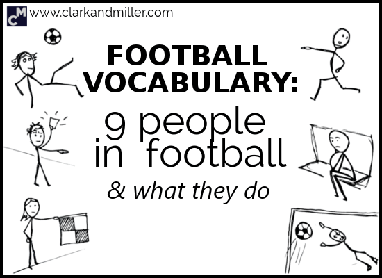 Football Vocabulary: 9 People in Football and What They Do