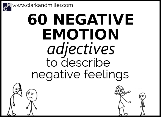 60 Negative Emotion Adjectives to Describe Negative Feelings