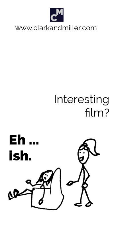 Interesting film? Eh ... ish.