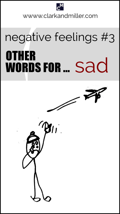 "Negative feelings: other words for ""sad"""