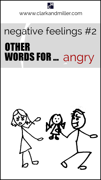 "Negative feelings: other words for ""angry"""