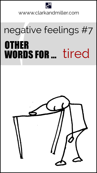 "Negative feelings: other words for ""tired"""