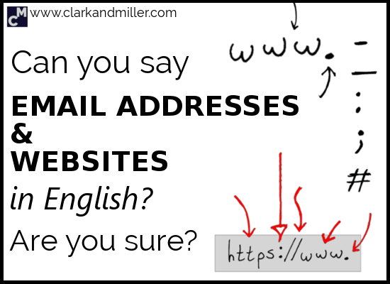 Can You Say Email Addresses and Websites in English? Are You Sure?