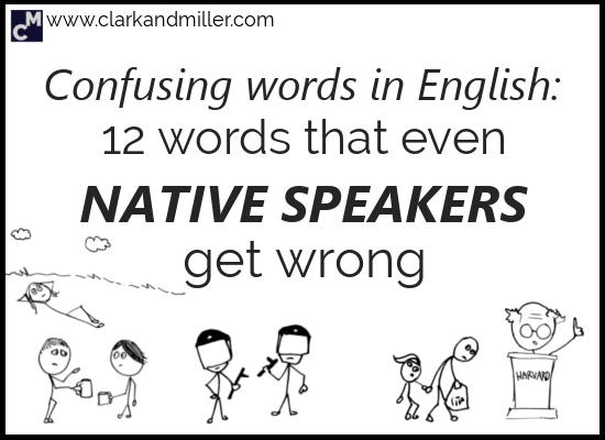 Confusing Words in English: 12 Words Even Native Speakers