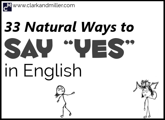 33 Ways to Say Yes in English