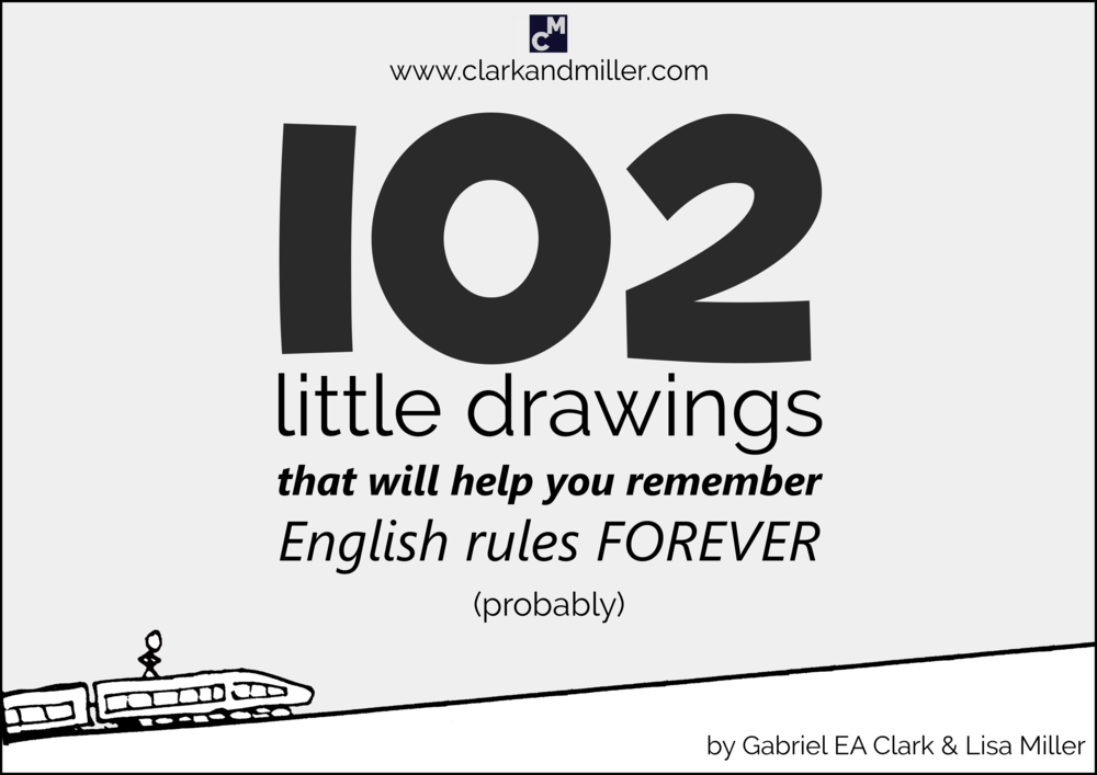 Cover: 102 Little Drawings That Will Help You Remember English Rules FOREVER (Probably)