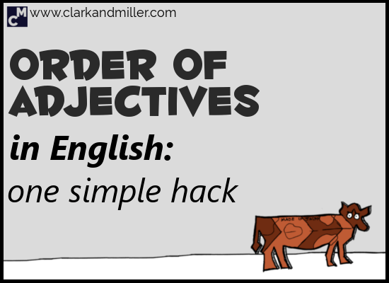 Order of Adjectives in English: One Simple Hack