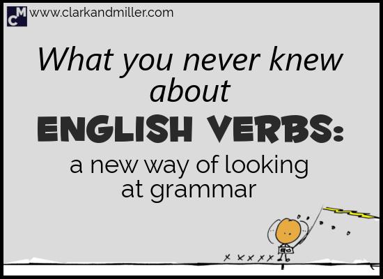 English Verbs: A New Way of Looking at Grammar