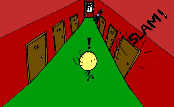 Stick figure in a hallway; a door slams