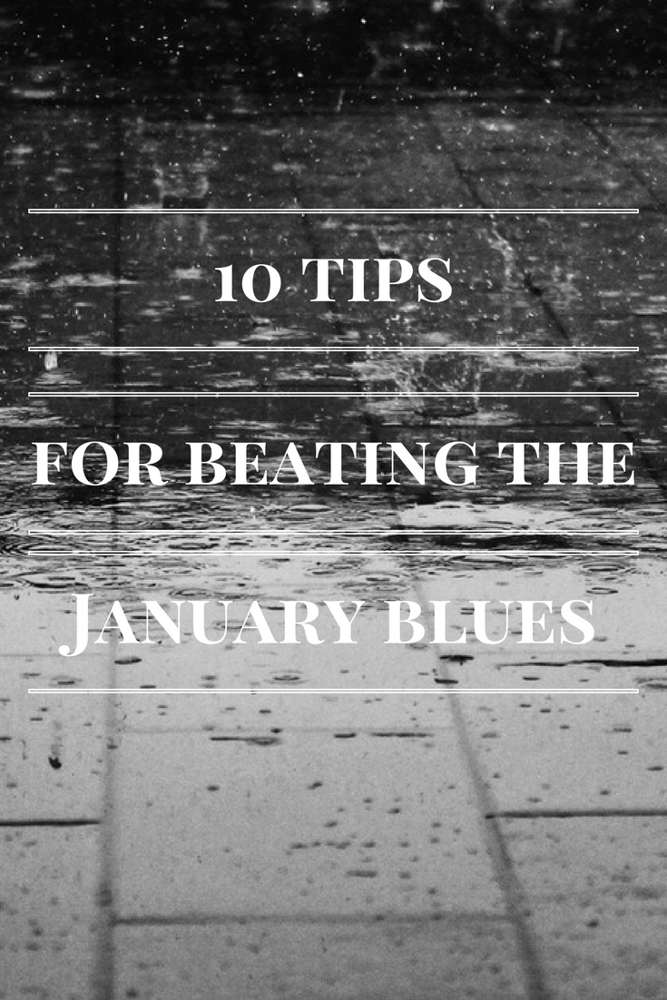 10 tips for beating the January blues