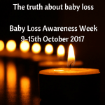 The truth about baby loss – Baby Loss Awareness Week 2017