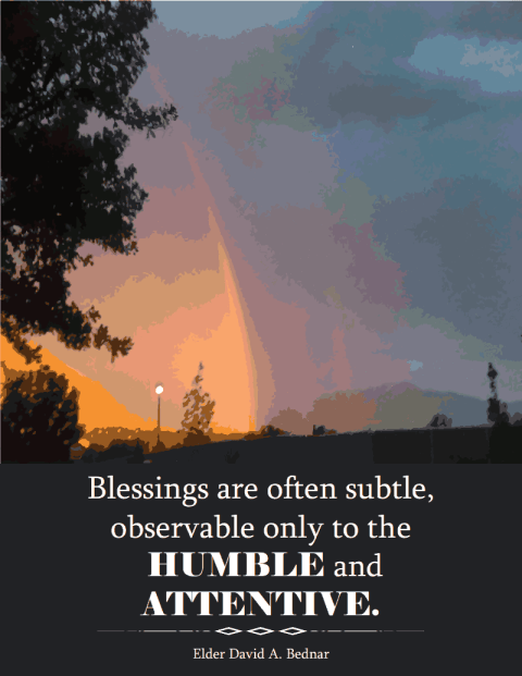 Blessings are often subtle, observable only to the humble and attentive