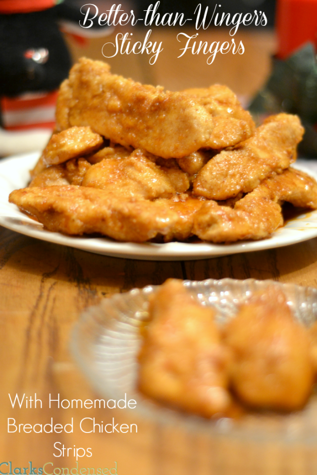 Better-than-Wingers Sticky Fingers, made with homemade chicken strips